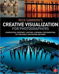 تصویرسازی خلاق Rick Sommon برای عکاسان؛ ترکیببندی، نوردهی، نورپردازی، یادگیری، آزمایش، هدفگذاری، انگیزه و موارد بسیار دیگر