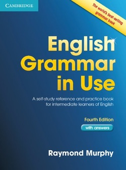 English Grammar in Use: A Self-study Reference and Practice Book for Intermediate Students of English, with Answers